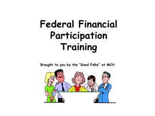 Federal Financial Participation Training