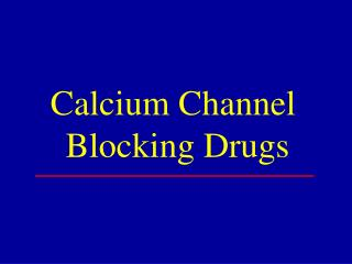 Calcium Channel  Blocking Drugs