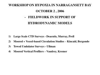 WORKSHOP ON HYPOXIA IN NARRAGANSETT BAY OCTOBER 2 , 2006 -   FIELDWORK IN SUPPORT OF