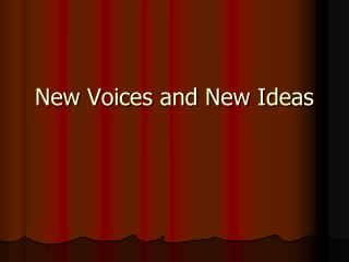 New Voices and New Ideas