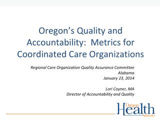 Oregon's Quality and Accountability:  Metrics for Coordinated Care Organizations