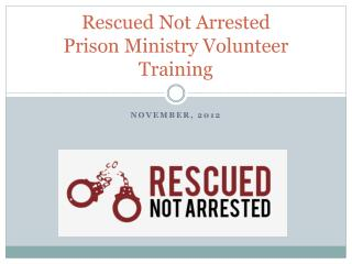 Rescued Not Arrested Prison Ministry Volunteer Training