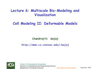 Lecture 6: Multiscale Bio-Modeling and Visualization Cell Modeling II: Deformable Models