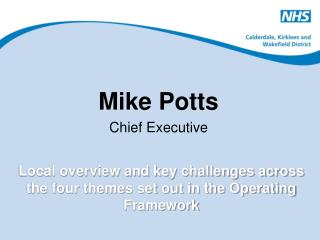 Mike Potts Chief Executive