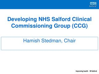 Developing NHS Salford Clinical Commissioning Group (CCG)
