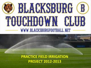 PRACTICE FIELD IRRIGATION PROJECT 2012-2013