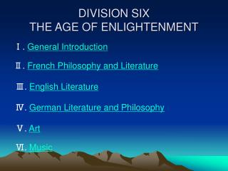 DIVISION SIX THE AGE OF ENLIGHTENMENT