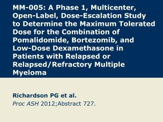 Richardson PG et  al. Proc ASH 2012; Abstract  727.