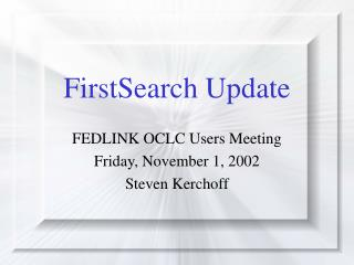 FirstSearch Update