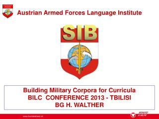 Building Military Corpora for Curricula BILC  CONFERENCE 2013 - TBILISI BG H. WALTHER