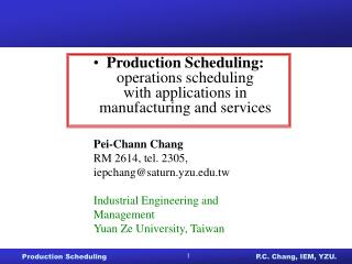 Production Scheduling:  operations scheduling  with applications in  manufacturing and services
