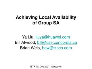Achieving Local Availability  of Group SA