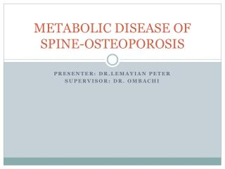 METABOLIC DISEASE OF SPINE-OSTEOPOROSIS