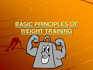 BASIC PRINCIPLES OF WEIGHT TRAINING