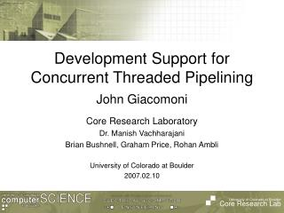 Development Support for  Concurrent Threaded Pipelining