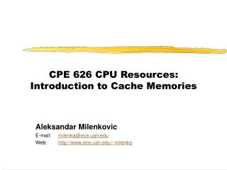 CPE 626 CPU Resources: Introduction to Cache Memories