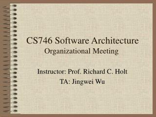 CS746 Software Architecture  Organizational Meeting
