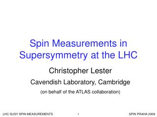 Spin Measurements in Supersymmetry at the LHC