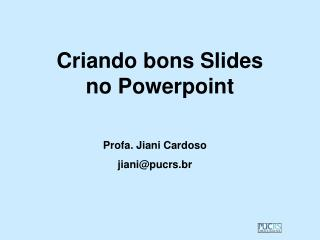 Criando bons Slides  no Powerpoint
