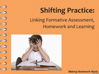 Shifting Practice:  Linking Formative Assessment, Homework and Learning