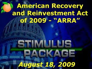"American Recovery and Reinvestment Act of 2009 - ""ARRA"""