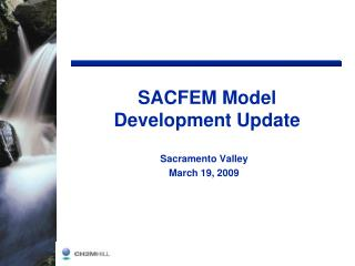 SACFEM Model Development Update