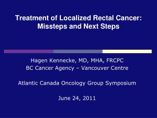 Treatment of Localized Rectal Cancer: Missteps and Next Steps