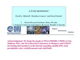 A JUNE MONSOON? David L. Mitchell 1 ,  Dorothea Ivanova 1  and David Gochis 2