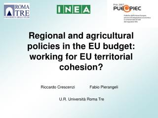 Regional and agricultural policies in the EU budget: working for EU territorial cohesion?