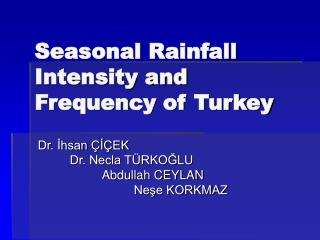 Seasonal Rainfall Intensity and Frequency of Turkey
