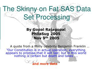 The Skinny on Fat SAS Data Set Processing