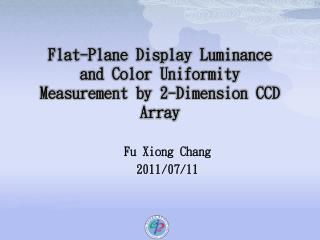 Flat-Plane Display Luminance and Color Uniformity Measurement by 2-Dimension CCD Array