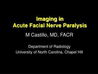 Imaging in  Acute Facial Nerve Paralysis