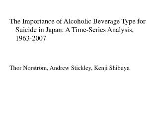 The Importance of Alcoholic Beverage Type for Suicide in Japan: A Time-Series Analysis, 1963-2007