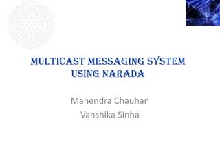 Multicast messaging System  using  narada