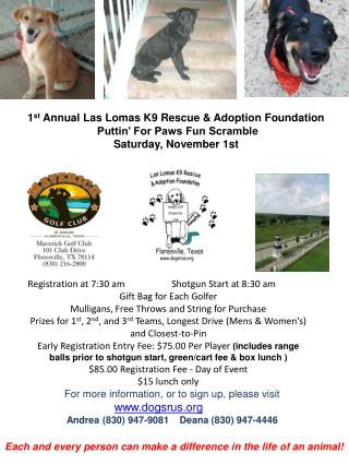 1 st  Annual Las Lomas K9 Rescue & Adoption Foundation  Puttin' For Paws Fun Scramble
