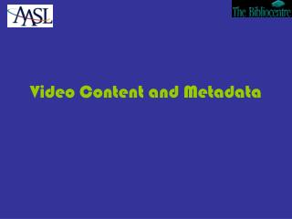 Video Content and Metadata