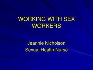 WORKING WITH SEX WORKERS