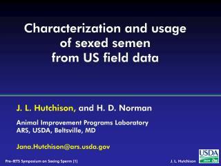 Characterization and usage of sexed semen  from US field data