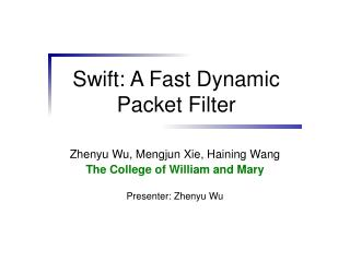 Swift: A Fast Dynamic Packet Filter