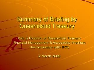 Summary of Briefing by Queensland Treasury