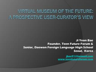 Virtual Museum of the Future : A prospective  user- CURATOR's  View