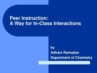 Peer Instruction:  A Way for In-Class Interactions