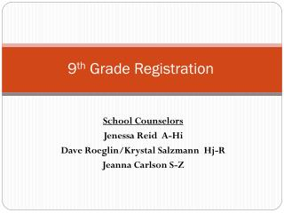 9 th  Grade Registration