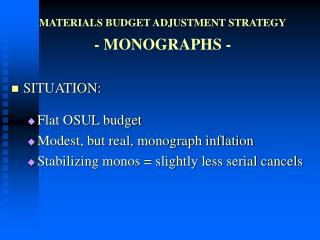 MATERIALS BUDGET ADJUSTMENT STRATEGY - MONOGRAPHS -