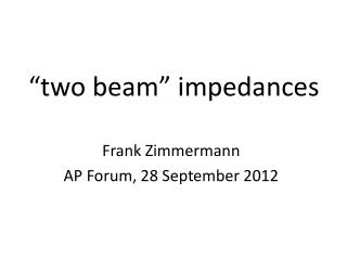 """two beam"" impedances"