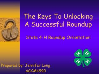 The Keys To Unlocking A Successful Roundup State 4-H Roundup Orientation