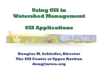 Using GIS in  Watershed Management  GIS Applications