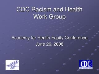 CDC Racism and Health Work Group