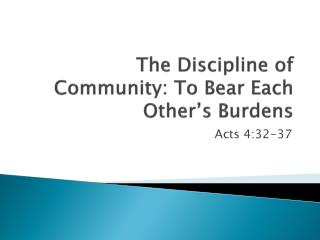 The Discipline of Community: To Bear Each Other's Burdens